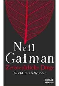 Neil Gaiman - Zerbrechliche Dinge: Geschichten & Wunder