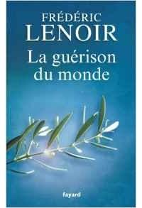 Frederic Lenoir - La guerison du monde