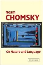 Noam Chomsky — On Nature and Language