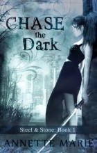 Annette Marie - Chase the Dark