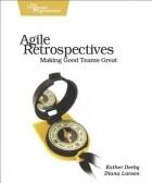 - Agile Retrospectives: Making Good Teams Great (Pragmatic Programmers)