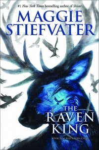 Maggie Stiefvater - The Raven King
