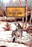 Jack London - Biały Kieł