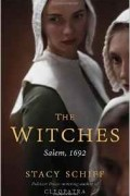 Stacy Schiff - The Witches: Salem, 1692