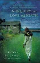 Симона Сент-Джеймс - An Inquiry Into Love and Death
