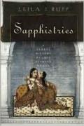Leila J. Rupp - Sapphistries: A Global History of Love between Women