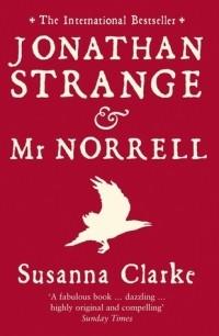 Susanna Clarke - Jonathan Strange and Mr. Norrell