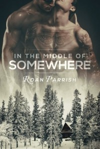 Roan Parrish - In the Middle of Somewhere
