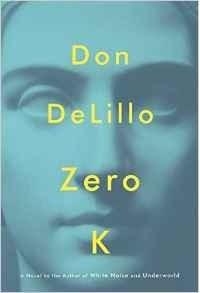Don DeLillo - Zero K