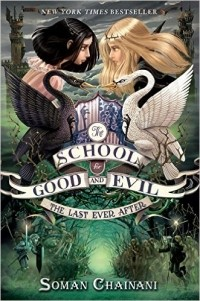 Soman Chainani - The School for Good and Evil #3: The Last Ever After