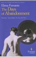 Elena Ferrante - The Days of Abandonment