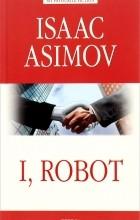 Isaak Asimov - I, Robot