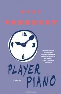 Kurt Vonnegut - Player Piano