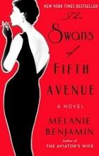 Melanie Benjamin - The Swans of Fifth Avenue