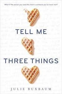 Julie Buxbaum - Tell Me Three Things