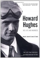 - Howard Hughes: His Life and Madness