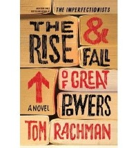 Tom Rachman - The Rise & Fall of Great Powers