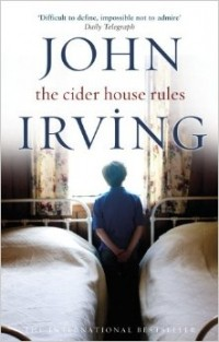 John Irving - The Cider House Rules