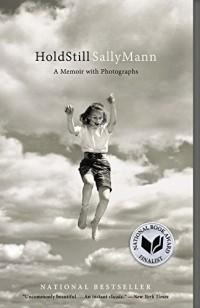 Sally Mann - Hold Still: A Memoir with Photographs
