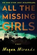Megan Miranda - All the Missing Girls
