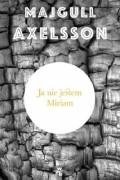 Majgull Axelsson - Ja nie jestem Miriam