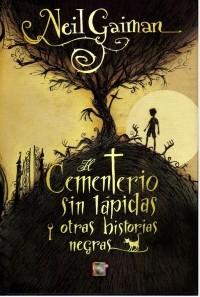 Neil Gaiman - El cementerio sin lápidas y otras historias negras