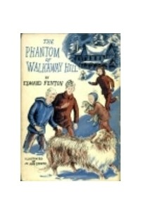 Edward Fenton - The Phantom of Walkaway Hill