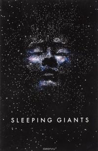 Sylvain Neuvel - Sleeping Giants