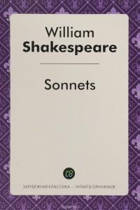 У. Шекспир - Sonnets. Сонеты
