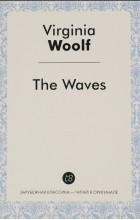 Virginia Woolf - The Waves