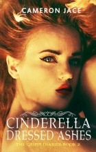 Cameron Jace - Cinderella Dressed in Ashes
