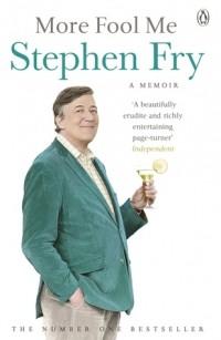 Stephen Fry - More Fool Me