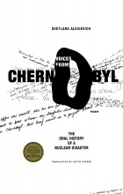 Svetlana Alexievich - Voices from Chernobyl: The Oral History of a Nuclear Disaster