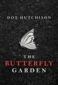 Dot Hutchison - The Butterfly Garden