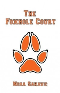 Nora Sakavic - The Foxhole Court