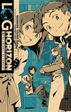 Mamare Touno - Log Horizon. Vol.2: The Knights of Camelot