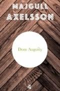 Majgull Axelsson - Dom Augusty