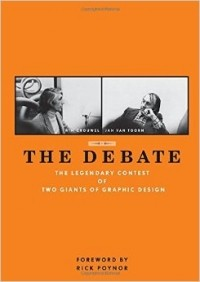 - Debate: The Legendary Contest of Two Giants of Graphic Design