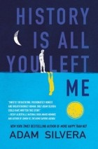 Adam Silvera - History Is All You Left Me