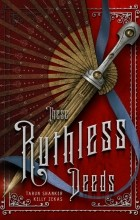 Tarun Shanker, Kelly Zekas - These Ruthless Deeds