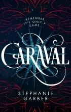 Stephanie Garber - Caraval
