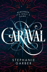Stephanie Garber — Caraval