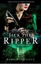 Kerri Maniscalco - Stalking Jack the Ripper