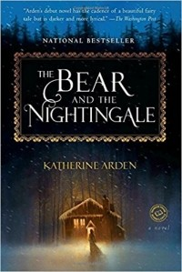 Katherine Arden - The Bear and The Nightingale