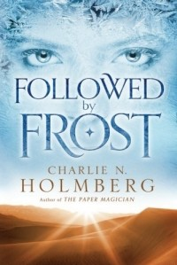 Charlie N. Holmberg - Followed by Frost