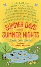 сборник - Summer Days & Summer Nights: Twelve Love Stories