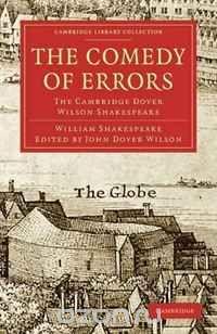 William Shakespeare - The Comedy of Errors: The Cambridge Dover Wilson Shakespeare