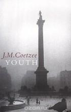 J. M. Coetzee - Youth