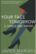 Javier Marias - Your Face Tomorrow 2: Dance and Dream