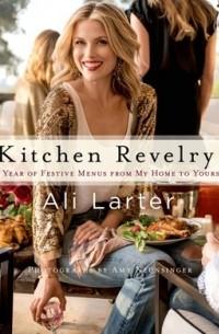 Ali Larter - Kitchen Revelry